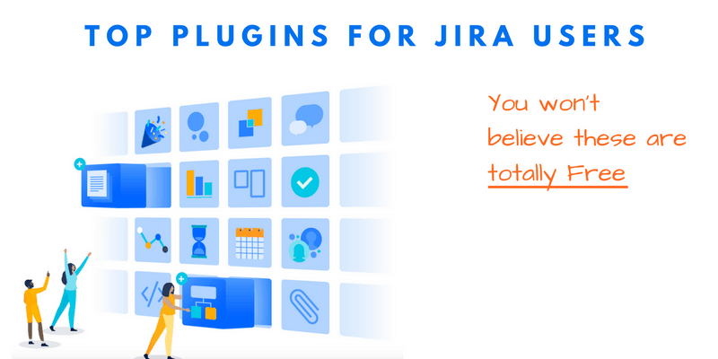 Top 5 Completely Free Jira plugins in 2019 [#3 is a lifesaver]