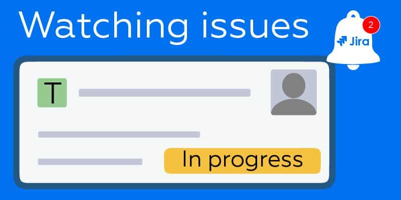 Jira Watch Issues comprehensive guide